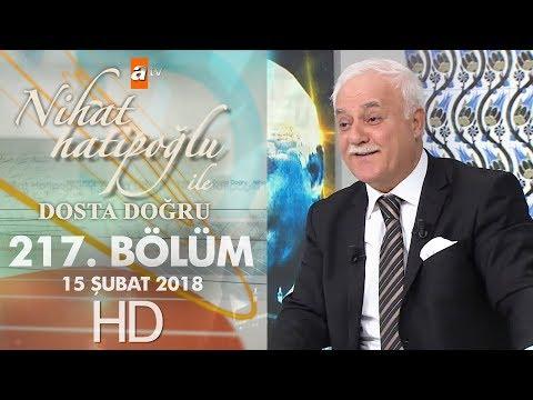Nihat Hatipoğlu ile Dosta Doğru - 15 Şubat 2018