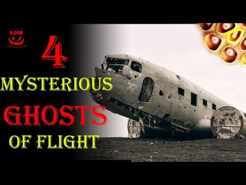 4 Mysterious TRUE Ghosts of Flight