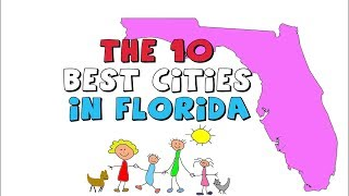 The 10 BEST CITIES to Live in FLORIDA thumbnail