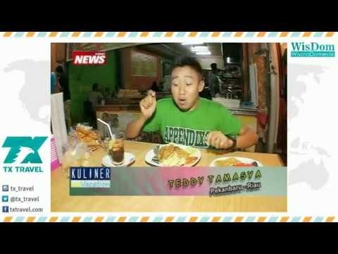 TX TRAVEL Wisata Kuliner Pekanbaru, Holiday in Pekanbaru   Kuliner On Vacation
