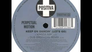 Download Perpetual Motion - Keep On Dancin' (Let's Go) (Dub Brothers Remix)