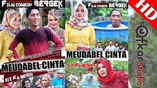 Film Comedy BERGEK - MEUDABEL CINTA Esp. Sit Ka Meuri HD Video Quality @2017