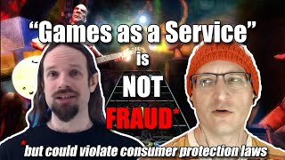 """games As A Service"" Is Not Fraud*"