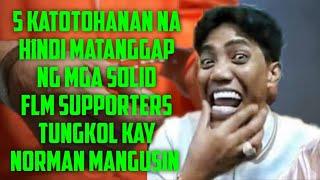 5 Katotohanan na Hindi Matanggap ng mga SOLID FLM Supporters Tungkol kay Norman Mangusin
