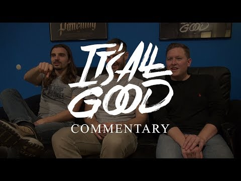 It's All Good: Video Commentary