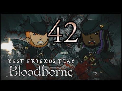 Best Friends Play Bloodborne (Part 42)
