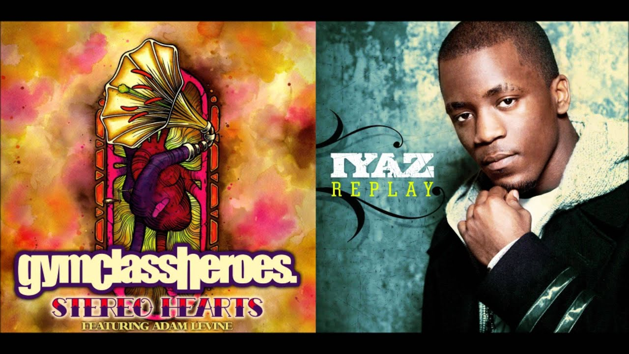 Gym Class Heroes ft. Adam Levine vs. Iyaz - Stereo Replay ...