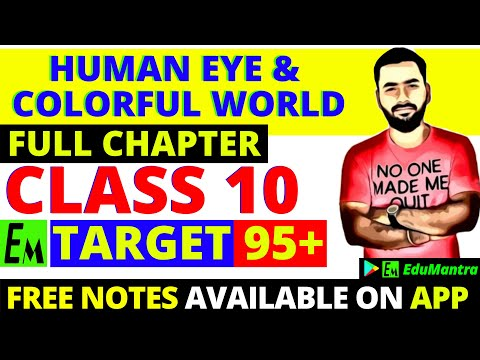 HUMAN EYE & COLORFUL WORLD - FULL CHAPTER || CLASS 10 SCIENCE