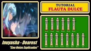 """Inuyasha - Dearest en Flauta """"Con Notas Explicadas"""""""