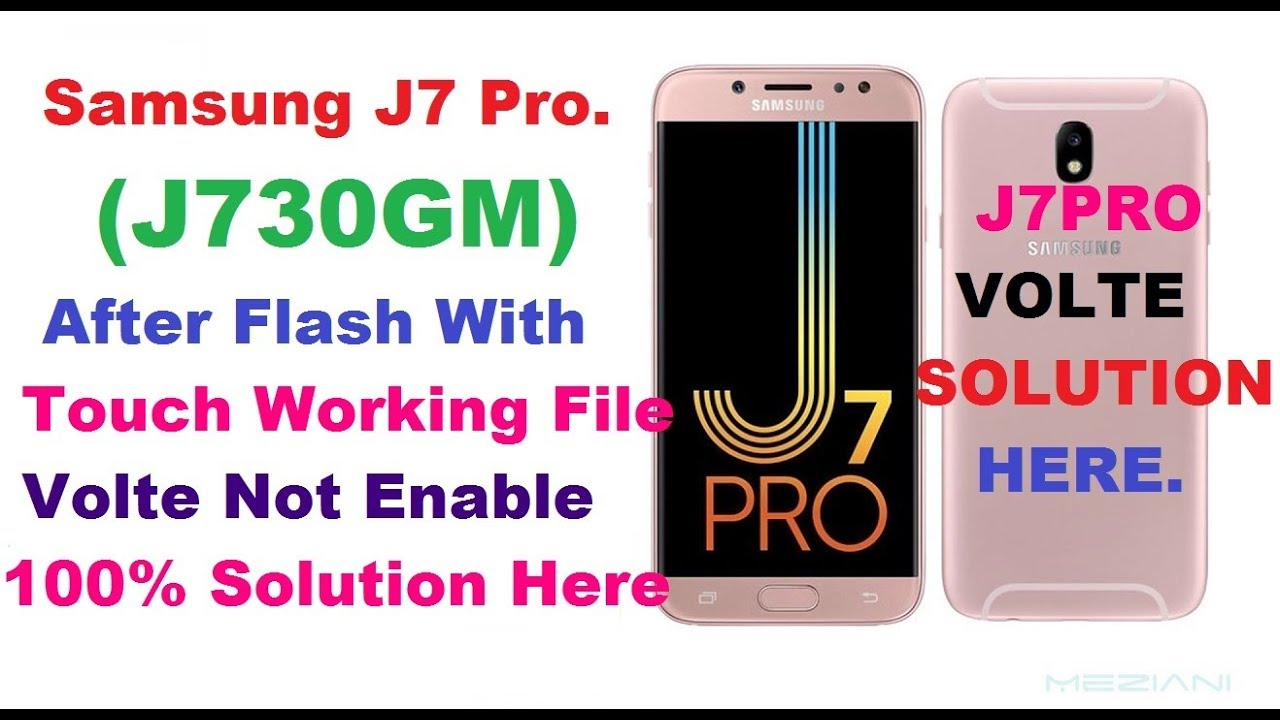 Samsung J7Pro (J730GM) Volte Solution After Flash With Touch Working  Firmware Volte Not Enable Solve