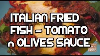 Italian Fried Fish Tomato & Olives Sauce Recpie