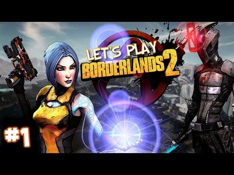 Let's Play Borderlands 2 Part 1 - Hottie McHot Ass!