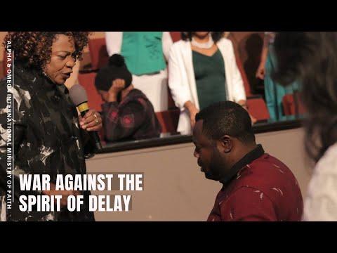 War Against The Spirit of Delay | Apostle Esther Agiri
