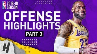 LeBron James BEST Offense Lakers Highlights from 2018-19 NBA Season! EPIC Beast Mode! (Part 3)