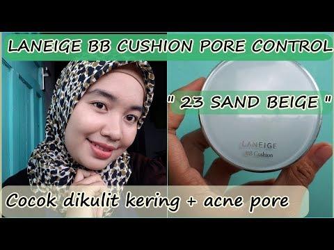 review-laneige-bb-cushion-pore-control-23-sand-beige- -cushion-untuk-kulit-berjerawat