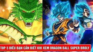 Top 5 điều bạn cần biết trước khi xem Dragon Ball Super Broly