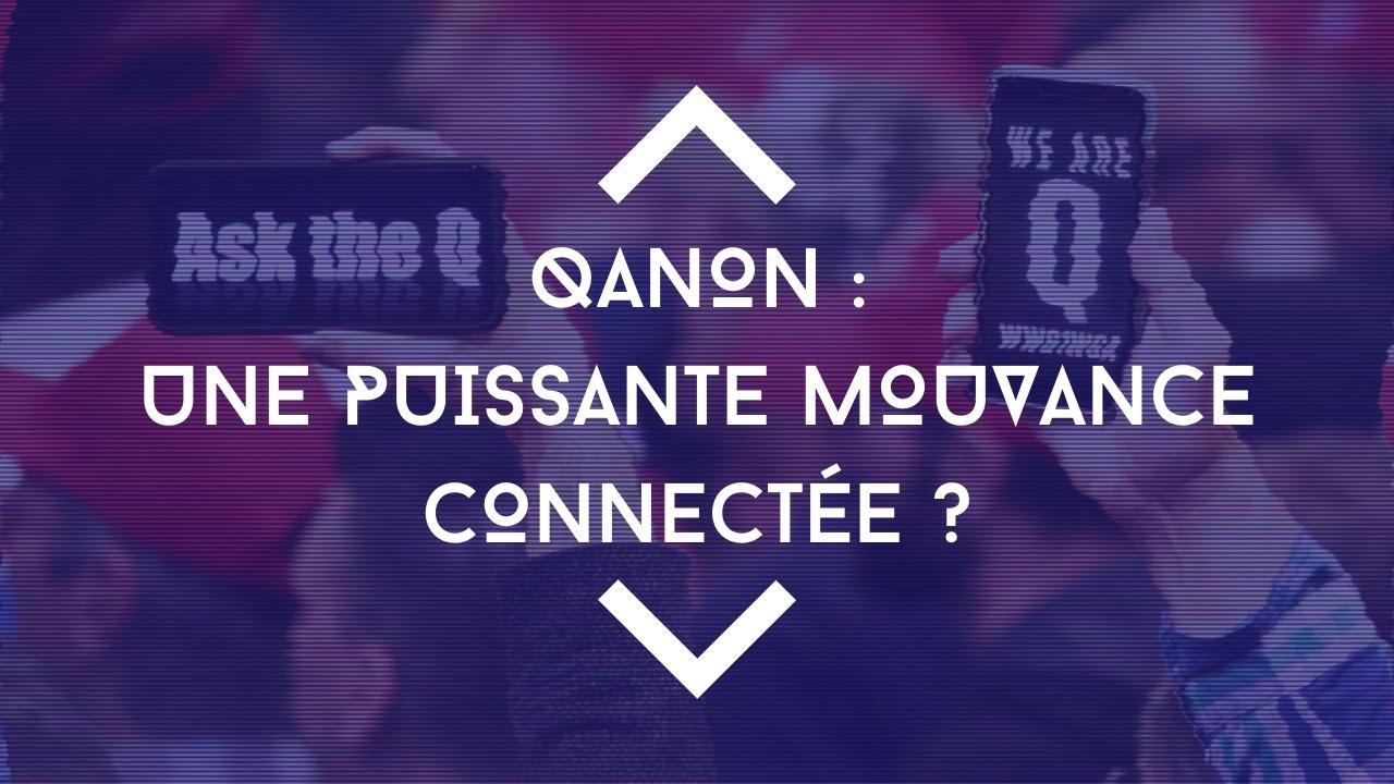 QAnon : une puissante mouvance connectée ?