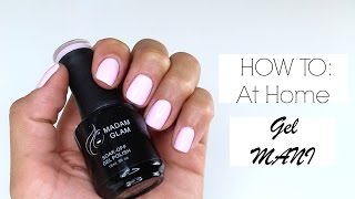 HOW I APPLY A GEL MANICURE AT HOME (Ft. Madam Glam)