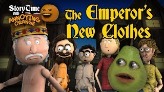 Annoying Orange - Storytime #6: The Emperor's New Clothes