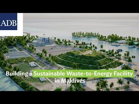 Building a Sustainable Waste-to-Energy Facility in Maldives
