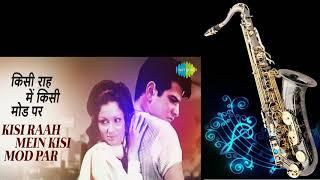477:- Kisi Raah Mein, Kisi Mod Pe - Saxophone Cover | Mere Humsafar| Lata & Mukesh