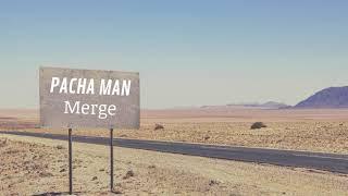 Pacha Man - Merge (prod. By Style Da Kid)