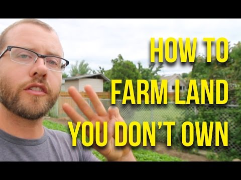 HOW TO: Farm Land You Don't Own