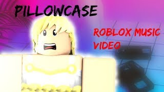 Pillowcase | Roblox Music Video