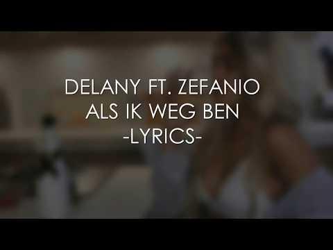 DELANY - Als ik weg ben ft. Zefanio (Prod. By Team Rush Hour & Mitch Capo)   LYRICS   TDLB