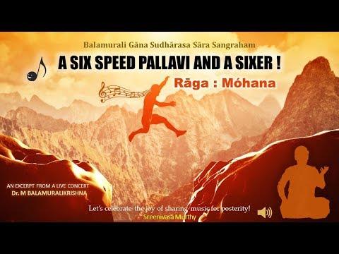 A Six Speed Pallavi and a Sixer - Dr. M Balamuralikrishna