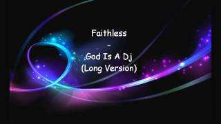 Download Faithless   God Is A Dj Long Version) MP3 song and Music Video
