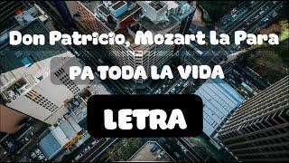 Don Patricio, Mozart La Para - Pa toda la vida con letra (LYRICS) [DSC Music]