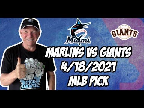 Miami Marlins vs San Francisco Giants 4/18/21 MLB Pick and Prediction MLB Tips Betting Pick