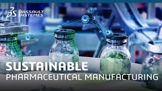 Sustainable pharmaceutical manufacturing - Life Sciences & Healthcare - Dassault Systèmes