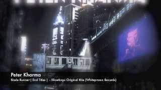 Peter Kharma - Blade Runner (End Titles)  Slicerboys Original Mix