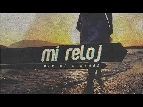 Al2 El Aldeano - Mi Reloj ( Video Lyric )
