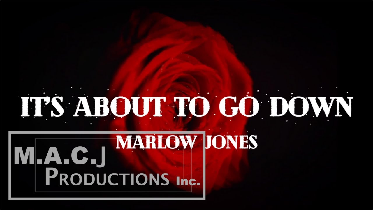 Marlow Jones - It's About To Go Down (Official Lyric Video)