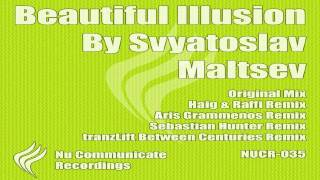 Svyatoslav Maltsev - Beautiful Illusion (Haig & Raffi Remix) [Nu Communicate]