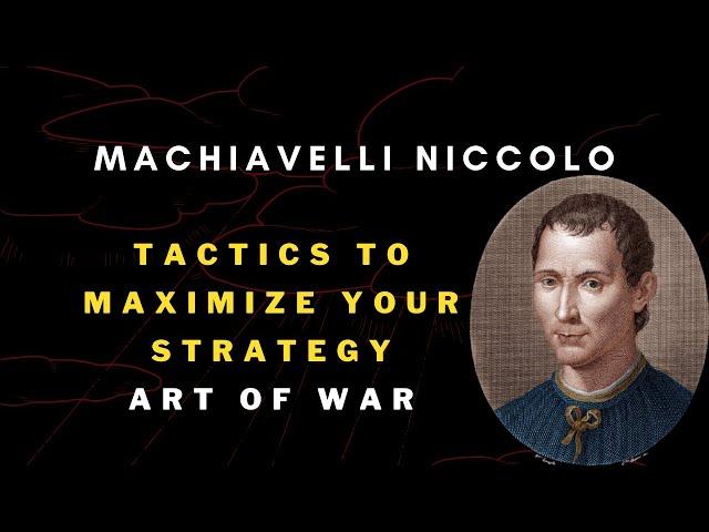Machiavelli Niccolo - 15 Tactics to Maximize your Strategy - ART OF WAR | Defence Taiyari