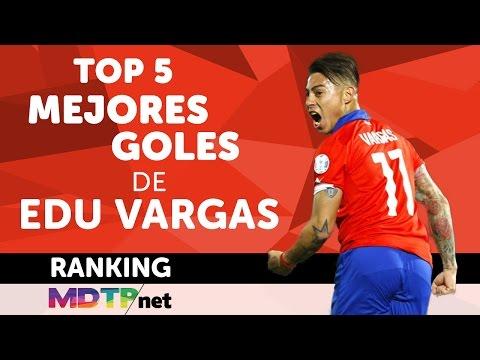 Los 5 Mejores Goles de Eduardo Vargas por la Roja