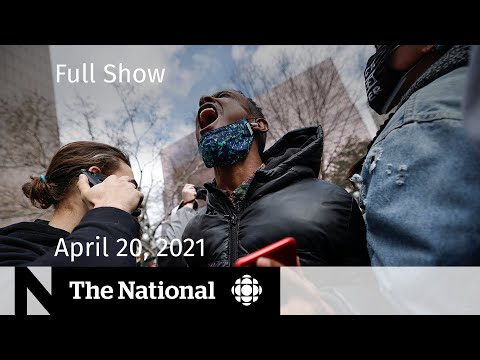 CBC News: The National | Derek Chauvin found guilty of George Floyd's murder | April 20, 2021