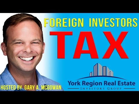 Foreign Investors Tax - Vancouver, Toronto Canada