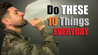 10 Things Men Should Do EVERYDAY!