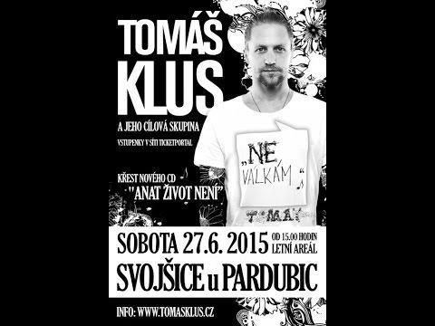 Tomáš Klus - Anat Život není - Svojšice 27.6.2015
