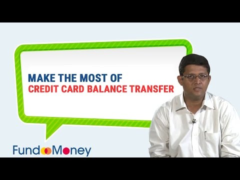 Make The Most Of Credit Card Balance Transfer