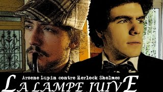 Arsene Lupin contre Herlock Sholmes : La lampe juive