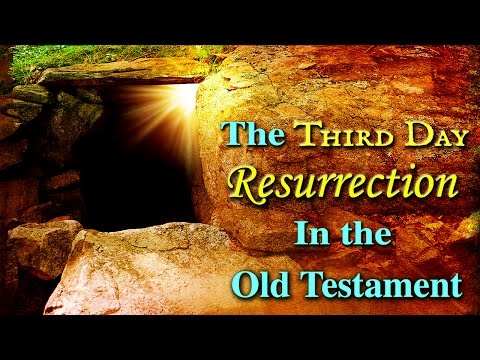 The Third Day Resurrection In The Old Testament