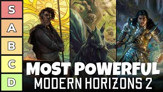 The Most Powerful Commanders of Modern Horizons 2   Power Tier List   C21   Overpowered   EDH   MTG