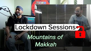 Mountains of Makkah | Ft. Vivek | Lockdown Sessions