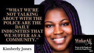 Kimberly Jones on the Social Contract & Police Disobedience - WokeAF Daily